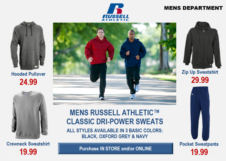 Mens Russell Athletetic Classic Dri-Power Sweats. All styles available in 3 basic colors: black, oxford grey and navy. Zip Up Sweatshirt $29.99. Pocket Sweatpants $19.99.  Hooded Pullover $24.99. Crewneck Sweatshirt $19.99.