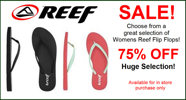 Womens Reef Flip Flops Sale! 30% off. Available for in store purchase only.